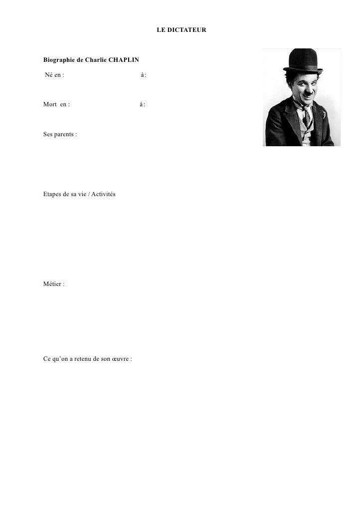 LE DICTATEURBiographie de Charlie CHAPLINNé en :                            à:Mort en :                          à:Ses par...