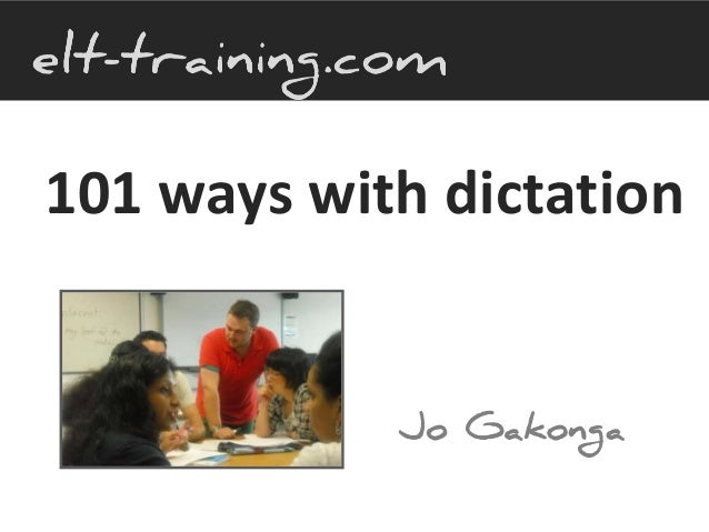 101 Ways with Dictation - NATECLA May 2014