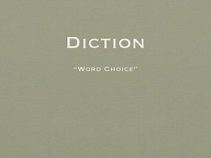 """Diction""""Word Choice"""""""