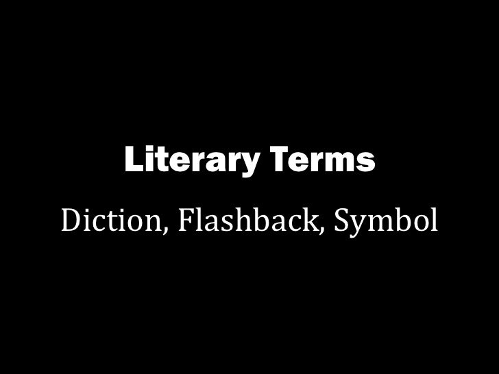 Literary Terms Diction, Flashback, Symbol