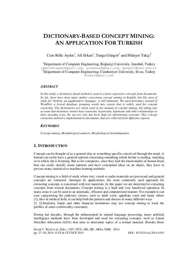 DICTIONARY-BASED CONCEPT MINING: AN APPLICATION FOR TURKISH Cem Rıfkı Aydın1, Ali Erkan1, Tunga Güngör1 and Hidayet Takçı2...