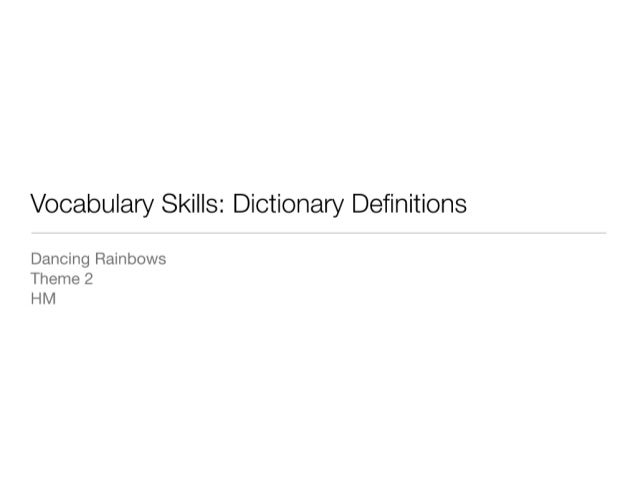 Vocabulary Skills - Dictionary Definitions