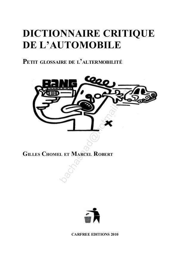 DICTIONNAIRE CRITIQUE DE L'AUTOMOBILE  aa  d@  ho  tm a  il.c  om  PETIT GLOSSAIRE DE L'ALTERMOBILITÉ  ba  ch  as  GILLES ...