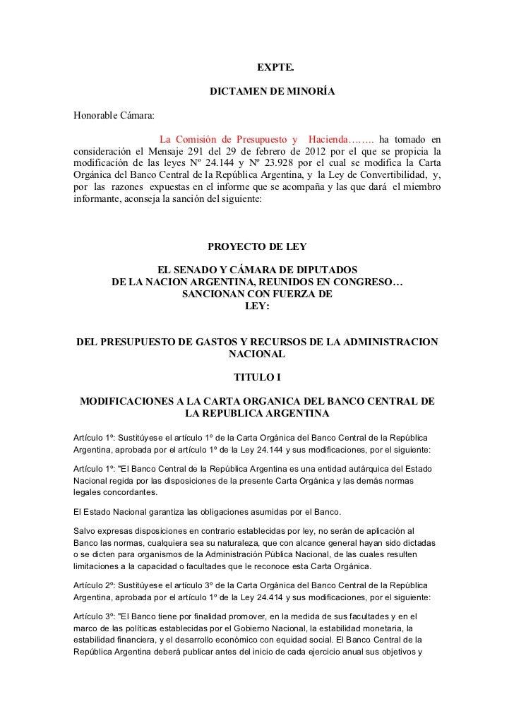 EXPTE.                                    DICTAMEN DE MINORÍAHonorable Cámara:                    La Comisión de Presupues...