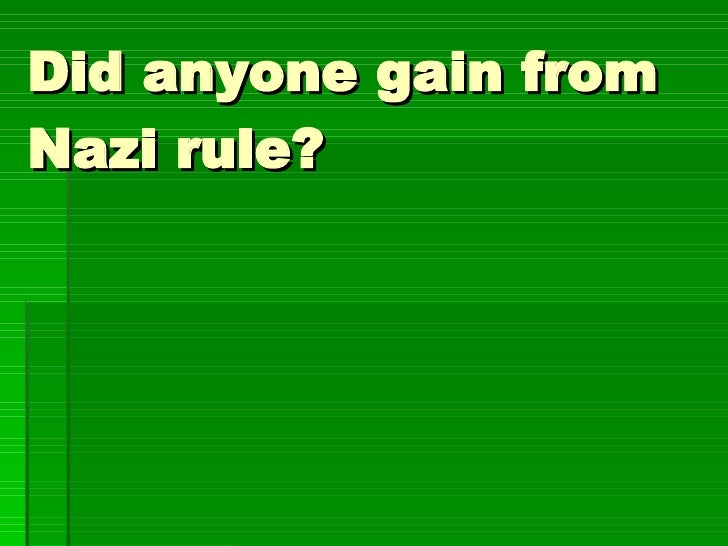 Did anyone gain from Nazi rule?