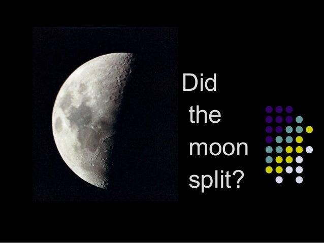 Did The Moon Split