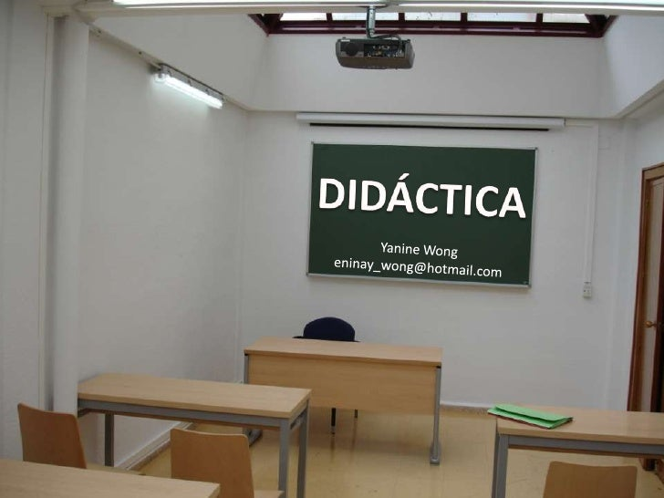 DIDÁCTICA<br />YanineWong<br />eninay_wong@hotmail.com <br />