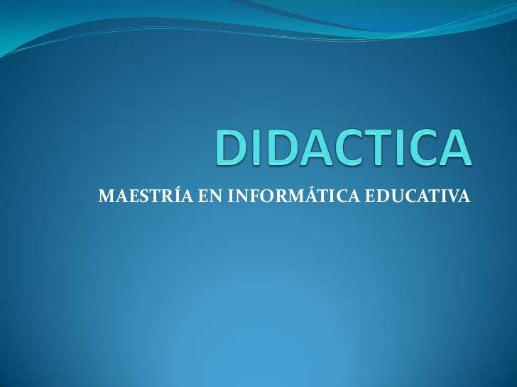 MAESTRÍA EN INFORMÁTICA EDUCATIVA