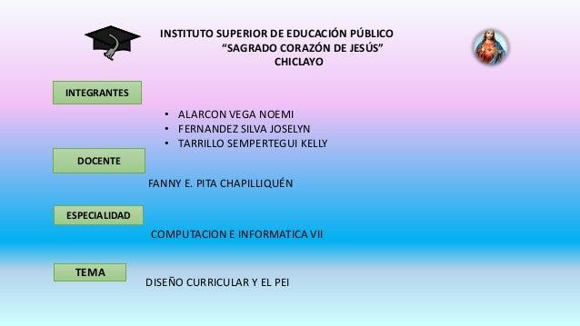 """INSTITUTO SUPERIOR DE EDUCACIÓN PÚBLICO """"SAGRADO CORAZÓN DE JESÚS"""" CHICLAYO INTEGRANTES DOCENTE • ALARCON VEGA NOEMI • FER..."""