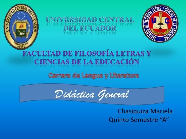 """Didáctica General              Chasiquiza Mariela            Quinto Semestre """"A"""""""