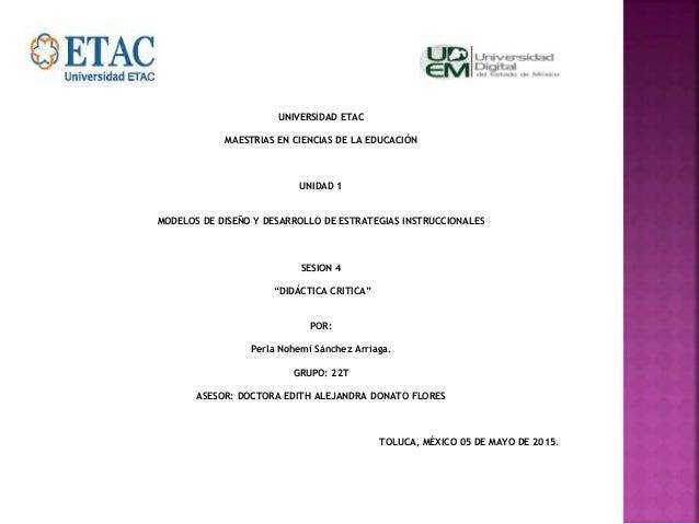 UNIVERSIDAD ETAC MAESTRIAS EN CIENCIAS DE LA EDUCACIÓN UNIDAD 1 MODELOS DE DISEÑO Y DESARROLLO DE ESTRATEGIAS INSTRUCCIONA...