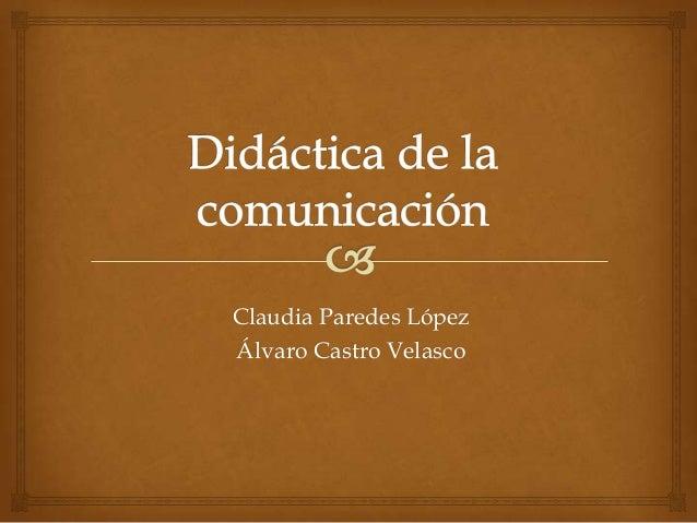 Claudia Paredes López Álvaro Castro Velasco