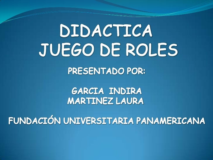 DIDACTICA <br />JUEGO DE ROLES<br />PRESENTADO POR:<br />GARCIA  INDIRA<br />MARTINEZ LAURA <br />FUNDACIÓN UNIVERSITARIA ...