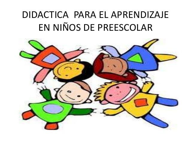 DIDACTICA PARA EL APRENDIZAJEEN NIÑOS DE PREESCOLAR