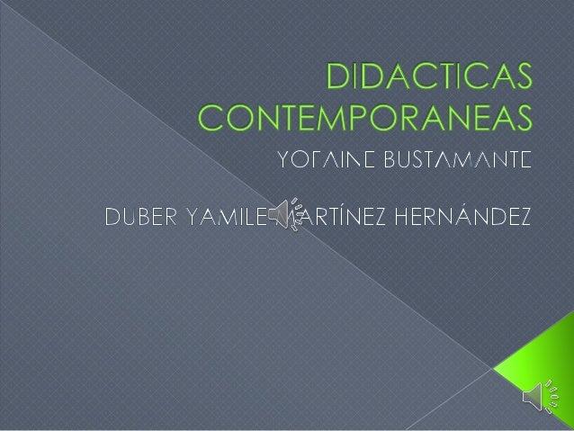 DIDACTICAS CONTEMPORANEAS  DIDACTICAS DE LA  MODERNIDAD  FUNCIONALES ESTRUCTURALES EXISTENCIALES  • APRENDIZAJES SIGNIFICA...