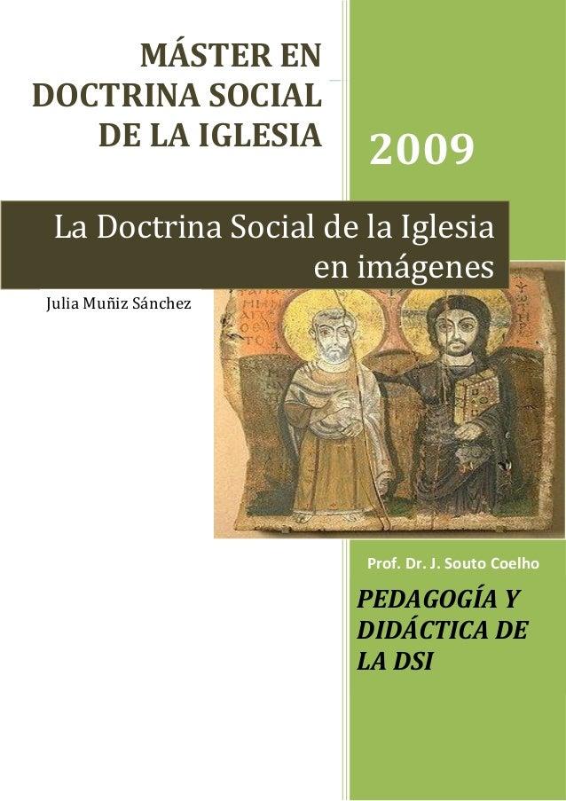 MÁSTER ENDOCTRINA SOCIAL   DE LA IGLESIA                       2009 La Doctrina Social de la Iglesia                   en ...
