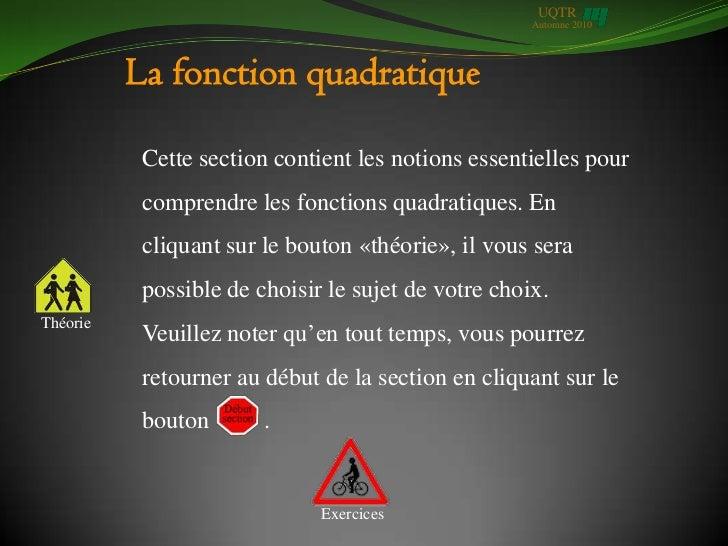 UQTR                                                     Automne 2010          La fonction quadratique           Cette sec...