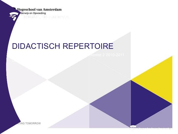 DIDACTISCH REPERTOIREUitstroomprofiel Jonge kind Pabo HvA Bijeenkomst 2 2010-2011Donderdag 17 februari 2011