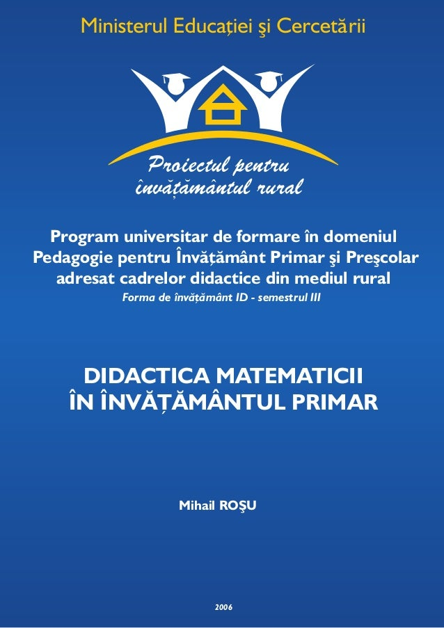 2006 Program universitar de formare în domeniul Pedagogie pentru Învăţământ Primar şi Preşcolar adresat cadrelor didactice...
