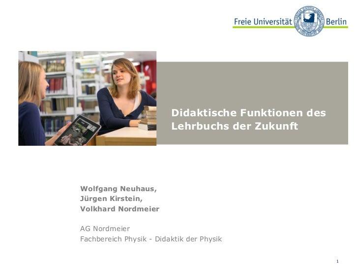 Didaktische Funktionen des                         Lehrbuchs der ZukunftWolfgang Neuhaus,Jürgen Kirstein,Volkhard Nordmeie...
