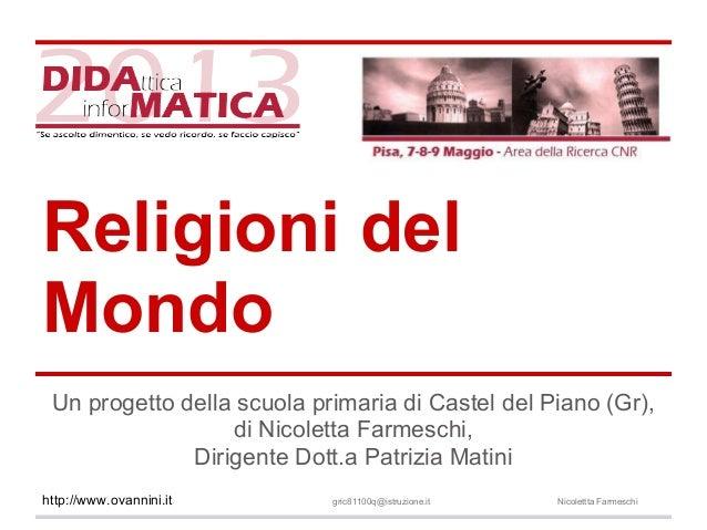 Religioni delMondoUn progetto della scuola primaria di Castel del Piano (Gr),di Nicoletta Farmeschi,Dirigente Dott.a Patri...
