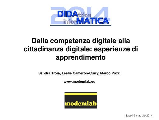 Dalla competenza digitale alla cittadinanza digitale: esperienze di apprendimento! ! ! Sandra Troia, Leslie Cameron-Curry,...
