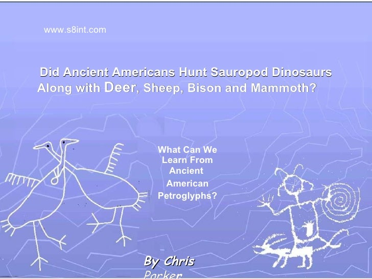Did Ancient Americans Hunt Sauropod Dinosaurs Along with  Deer , Sheep, Bison and Mammoth? What Can We Learn From Ancient ...