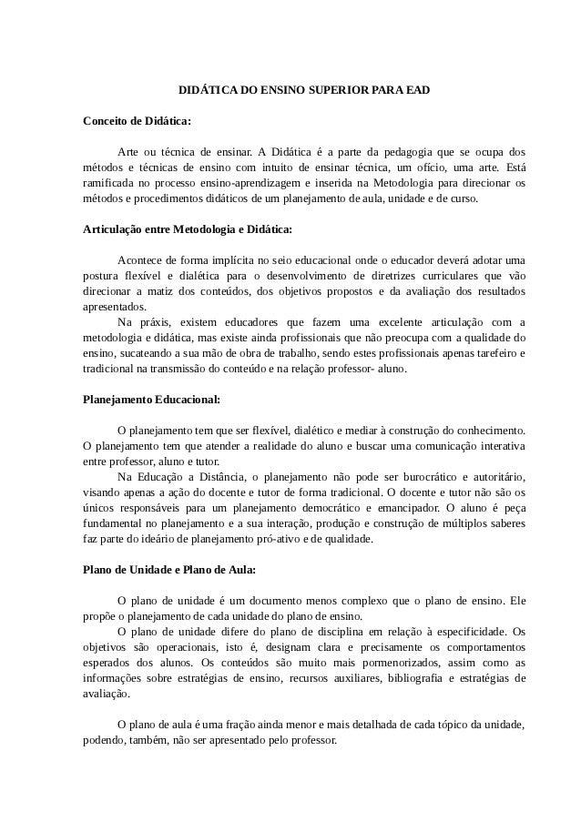 DIDÁTICA DO ENSINO SUPERIOR PARA EADConceito de Didática:       Arte ou técnica de ensinar. A Didática é a parte da pedago...