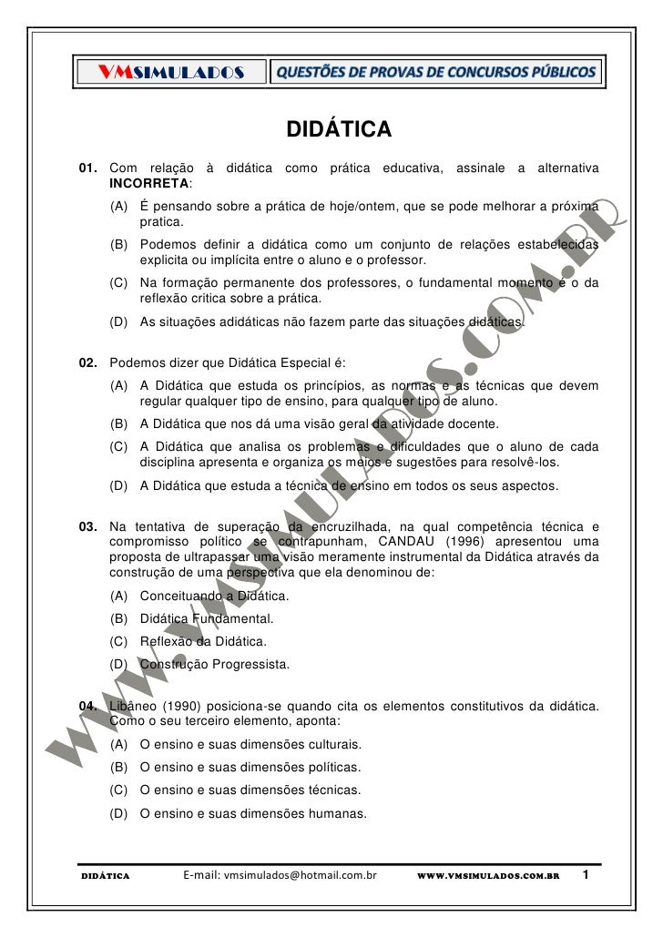 VMSIMULADOS                                  DIDÁTICA01. Com relação à didática como prática educativa, assinale a alterna...