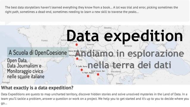 Data expedition Andiamo in esplorazione nella terra dei dati