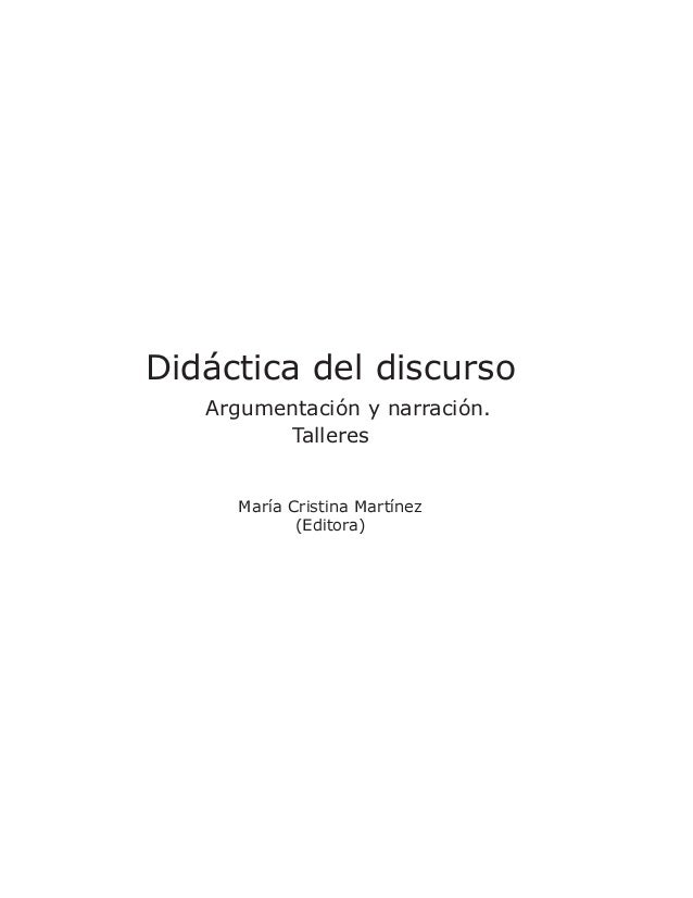 Didáctica del discurso Argumentación y narración. Talleres María Cristina Martínez (Editora)