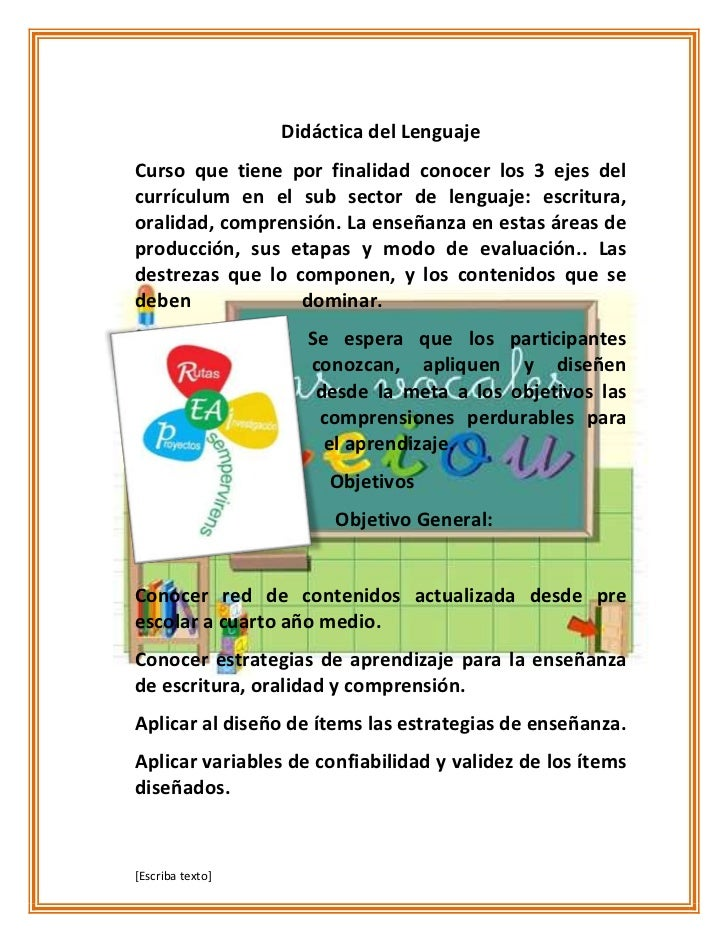 Didáctica del LenguajeCurso que tiene por finalidad conocer los 3 ejes delcurrículum en el sub sector de lenguaje: escritu...