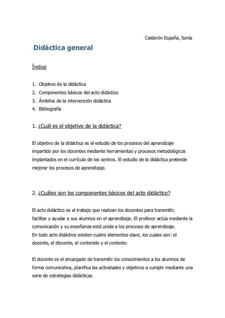 Calderón España, SoniaDidáctica generalÍndice1. Objetivo de la didáctica2. Componentes básicos del acto didáctico3. Ámbito...