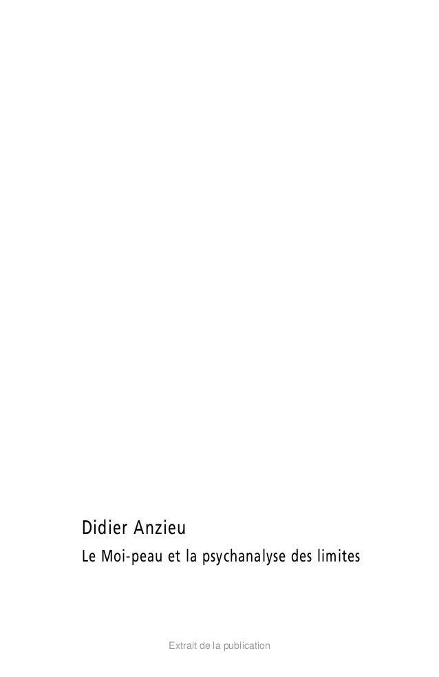 Didier Anzieu  Le Moi-peau et la psychanalyse des limites  Extrait de la publication