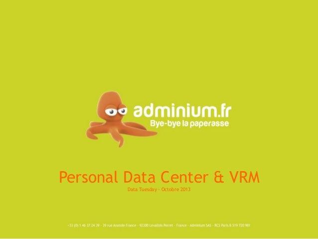 Personal Data Center & VRM Data Tuesday - Octobre 2013