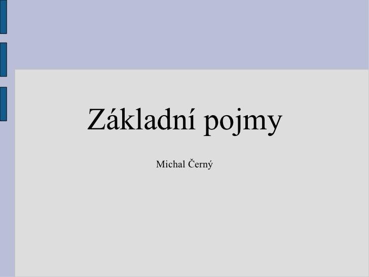 Základní pojmy Michal Černý
