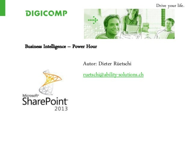 Drive your life.Business Intelligence – Power Hour                           Autor: Dieter Rüetschi                       ...