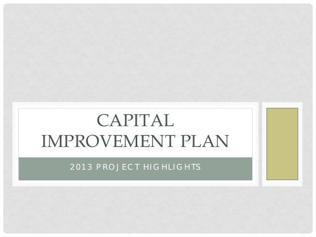 CAPITALIMPROVEMENT PLAN  2013 PROJECT HIGHLIGHTS