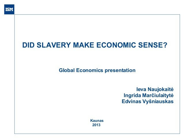 Did slavery make economic sense   economics - group 2 -3rd of october