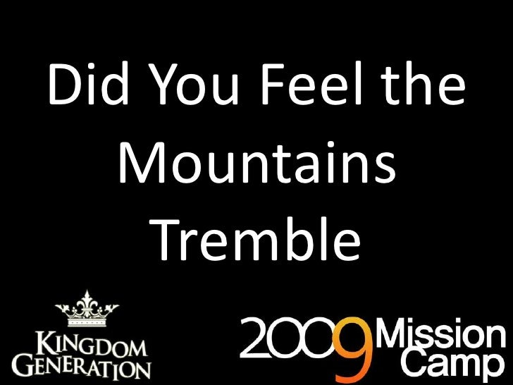 Did You Feel the Mountains Tremble<br />