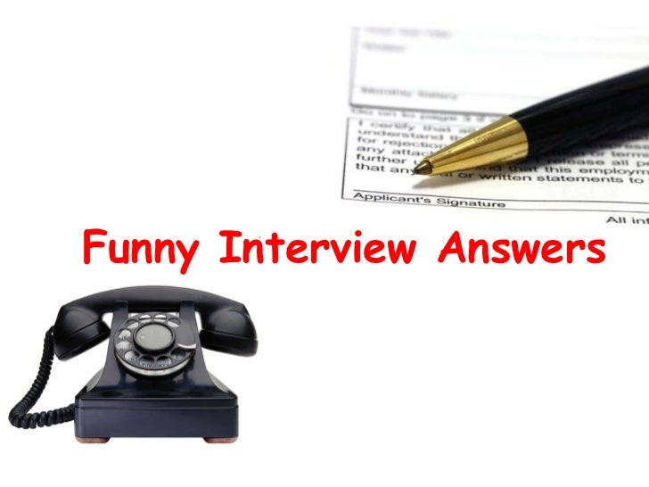 Funny Interview Answers