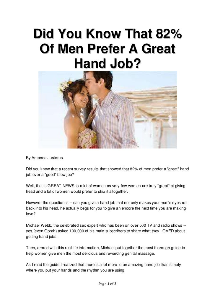 Did You Know That 82%     Of Men Prefer A Great          Hand Job?By Amanda JusterusDid you know that a recent survey resu...