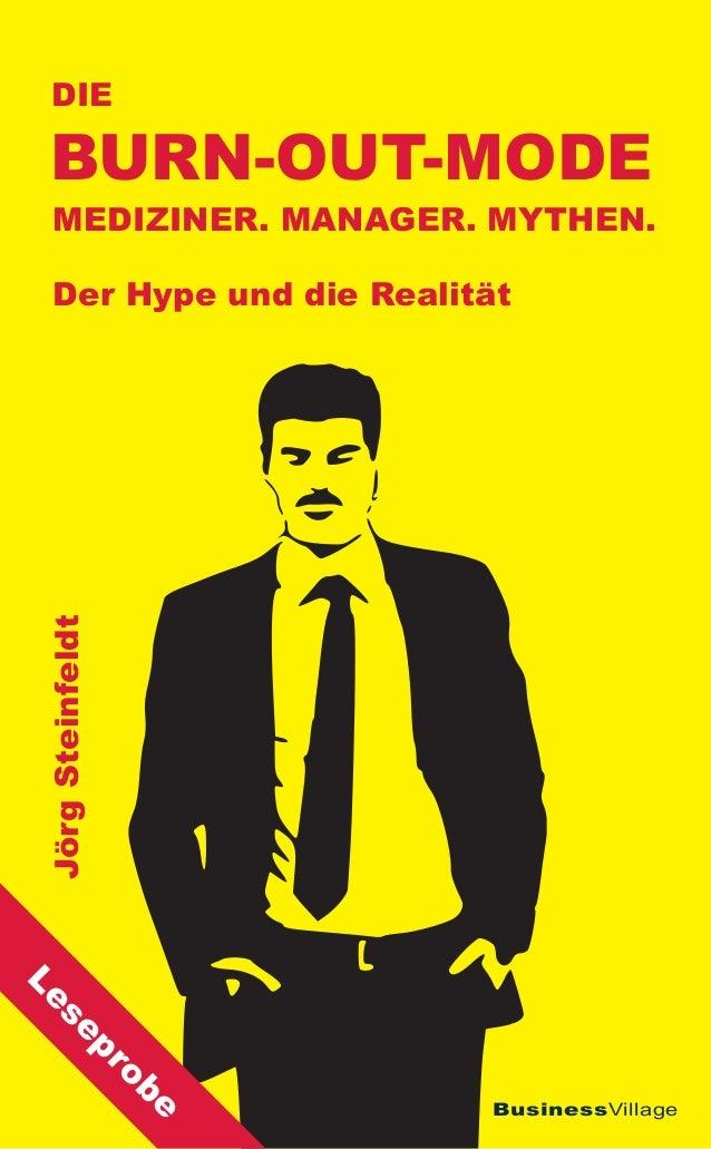Die Burn-out-Mode   Mediziner. Manager. Mythen.   Der Hype und die Realität Jörg SteinfeldtLe  se              pr         ...