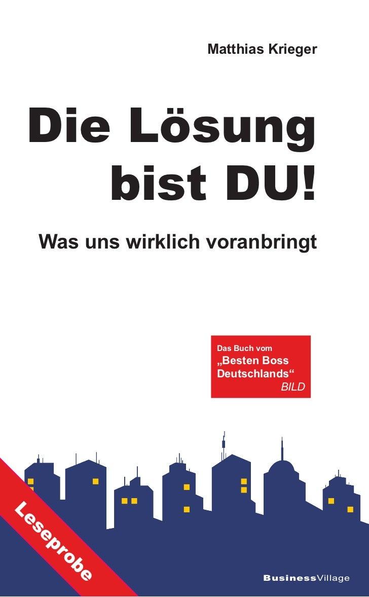 """Matthias Krieger Die Lösung    bist DU! Was uns wirklich voranbringt                  Das Buch vom                  """"Beste..."""