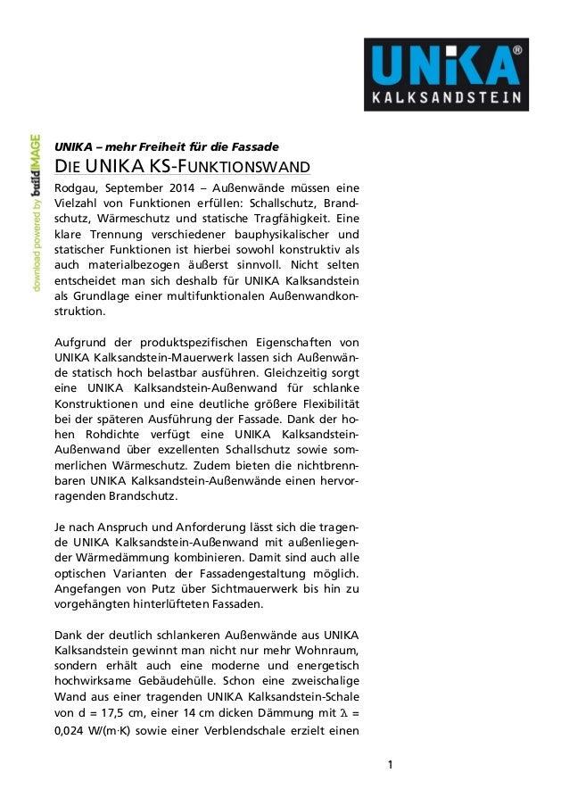 1  UNIKA – mehr Freiheit für die Fassade  DIE UNIKA KS-FUNKTIONSWAND  Rodgau, September 2014 – Außenwände müssen eine  Vie...
