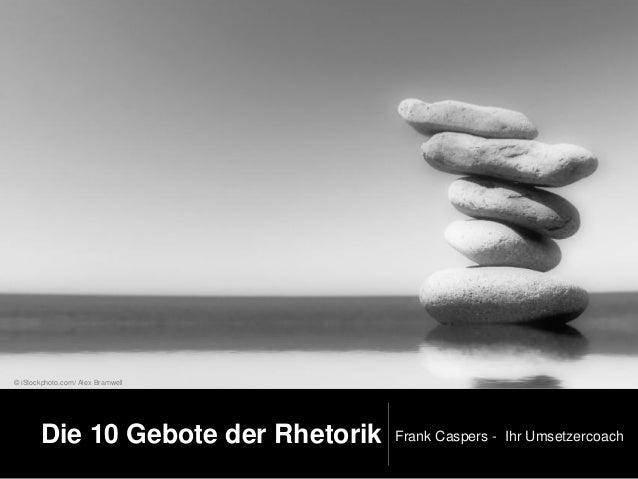 Die 10 Gebote der Rhetorik