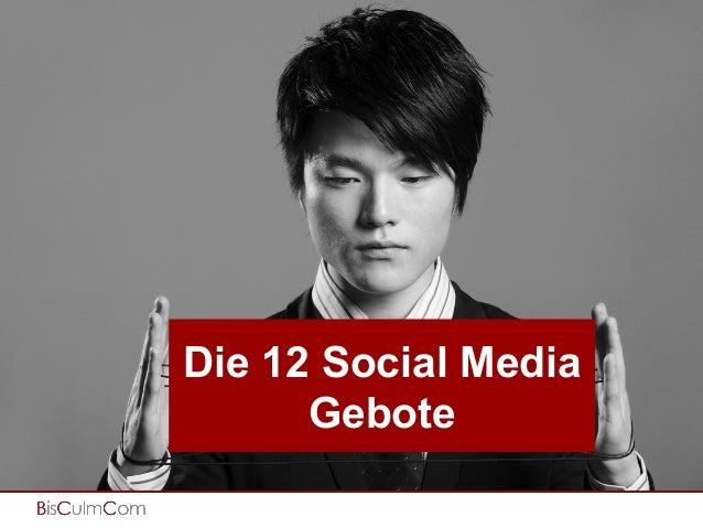 Die 12 Social Media Gebote