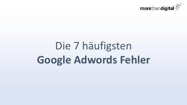 Die 7 häufigsten Google Adwords Fehler