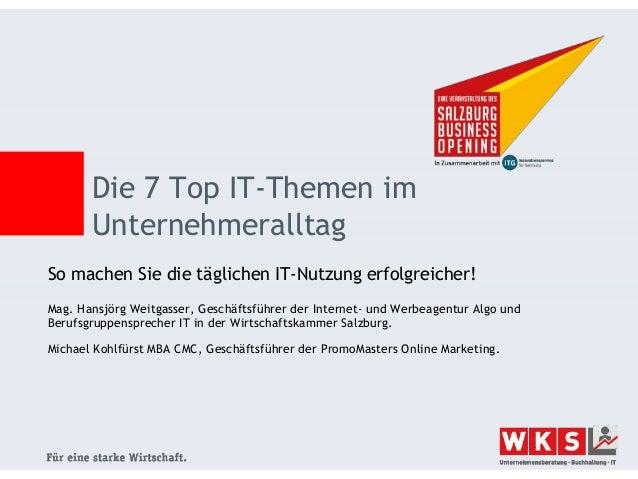 So machen Sie die täglichen IT-Nutzung erfolgreicher! Mag. Hansjörg Weitgasser, Geschäftsführer der Internet- und Werbeage...