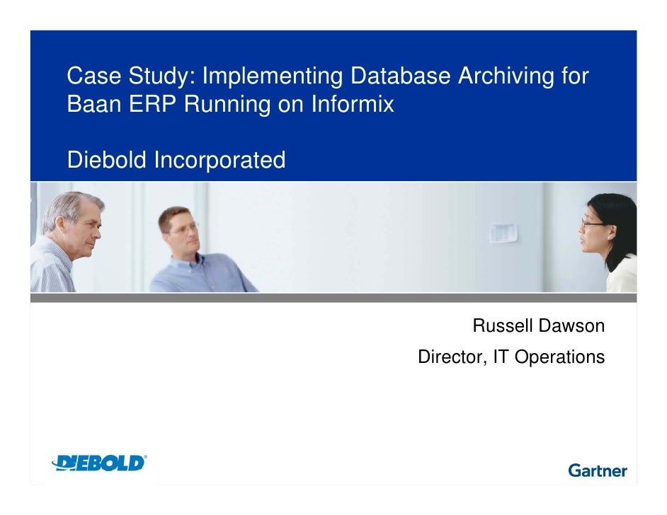 Case Study: Implementing Database Archiving forBaan ERP Running on InformixDiebold Incorporated                           ...